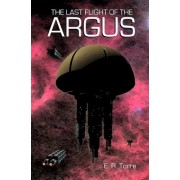 The Last Flight of the Argus by E R Torre