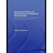 Economic Policy and Performance in Industrial Democracies by Takayuki Sakamoto