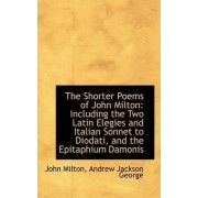 The Shorter Poems of John Milton by Andrew Jackson George John Milton