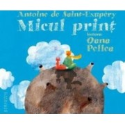 Audio Book CD - Micul Print - Antoine de Saint-Exupery - Lectura Oana Pellea