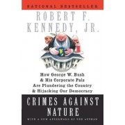 Crimes Against Nature by Jr. Robert F. Kennedy