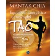 El equilibrio energetico a traves del tao/ The Energy Balance through the Tao by Mantak . . . [et al. ] Chia