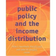 Public Policy and the Income Distribution by Robert D Burch Professor of Economics and Law and Director Burch Center for Tax Policy and Public Finance Alan J Auerbach