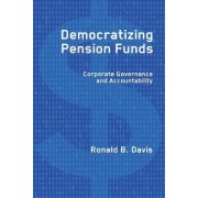 Democratizing Pension Funds by Ronald B. Davis