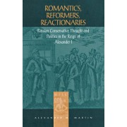Romantics, Reformers, Reactionaries by Alexander M. Martin