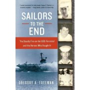 Sailors to the End by Gregory A Freeman