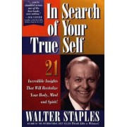 In Search of Your True Self by Walter Staples