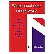 Writers And Their Other Work: Twentieth-Century British Writers And English Teaching Abroad