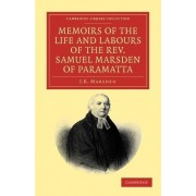 Memoirs of the Life and Labours of the Rev. Samuel Marsden of Paramatta, Senior Chaplain of New South Wales by J. B. Marsden