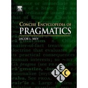 Concise Encyclopedia of Pragmatics by J. L. Mey