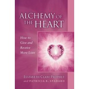 Alchemy of the Heart by Elizabeth Clare Prophet
