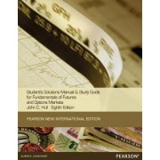 Students Solutions Manual and Study Guide for Fundamentals of Futures and Options Markets by John C. Hull