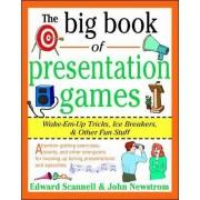 The Big Book of Presentation Games by John W. Newstrom
