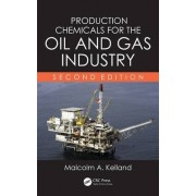 Production Chemicals for the Oil and Gas Industry by Malcolm A. Kelland