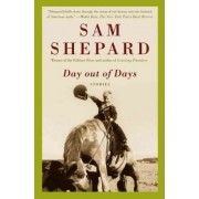 Day Out of Days by MR Sam Shepard