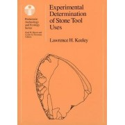 Experimental Determination of Stone Tool Uses by Lawrence H. Keeley