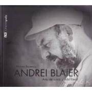 Andrei Blaier. Arta de a trai si iubi filmul - Mircea Bunescu