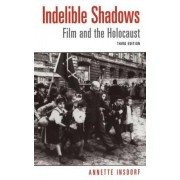 Indelible Shadows by Annette Insdorf
