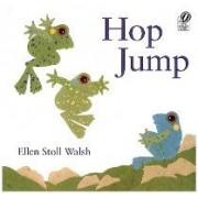Hop Jump by Ellen Stoll Walsh