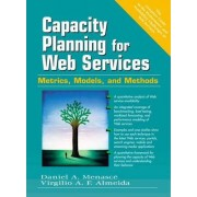 Capacity Planning for Web Performance by Daniel A. Menasce