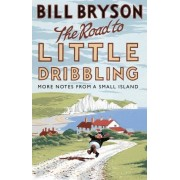 Bill Bryson The Road to Little Dribbling: More Notes from a Small Island (Bryson)