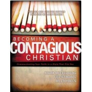Becoming a Contagious Christian by Bill Hybels