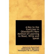A Key to the Exercises in Ollendorff's New Method of Learning to Read, Write and Speak by Heinrich Gottfried Ollendorff