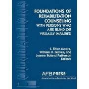 Foundations of Rehabilitation Counseling with Persons Who Are Blind or Visually Impaired by J Elton Moore