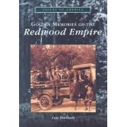 Golden Memories of the Redwood Empire by Lee Torliatt