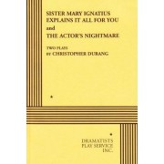 Sister Mary Ignatius Explains It All for You by Christopher Durang