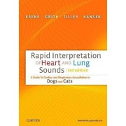 Rapid Interpretation of Heart and Lung Sounds by Bruce W. Keene