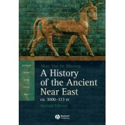 A History of the Ancient Near East by Marc Van De Mieroop