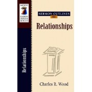 Sermon Outlines on Relationships by Charles R Wood