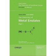 The Chemistry of Metal Enolates by Jacob Zabicky