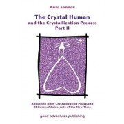 The Crystal Human and the Crystallization Process: Part I by Anni Sennov