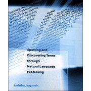 Spotting and Discovering Terms through Natural Language Processing by Christian Jacquemin