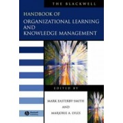 The Blackwell Handbook of Organizational Learning and Knowledge Management by Mark Easterby-Smith