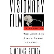 Visionary Film: The American Avant-Garde, 1943-2000 by P. Adams Sitney