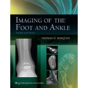 Imaging of the Foot and Ankle by Thomas H. Berquist