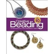 Creative Beading Vol. 10 by Editors Of Bead&button Magazine