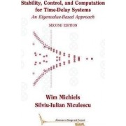 Stability, Control, and Computation for Time-Delay Systems by Wim Michiels