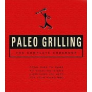 The Complete Paleo Grilling Cookbook by John Whalen