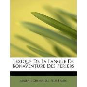 Lexique de La Langue de Bonaventure Des Periers by Adolphe Cheneviere