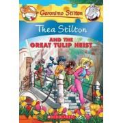 Thea Stilton and the Great Tulip Heist by Thea Stilton