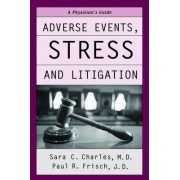 Adverse Events, Stress and Litigation by Sara C. Charles