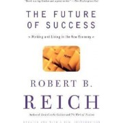 The Future of Success by Robert B Reich
