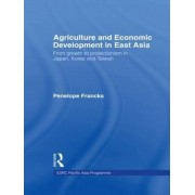 Agriculture and Economic Development in East Asia by Penelope Francks