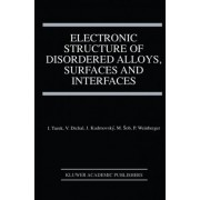 Electronic Structure of Disordered Alloys, Surfaces and Interfaces by Ilja Turek