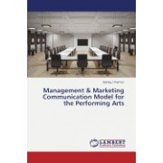 Management & Marketing Communication Model for the Performing Arts