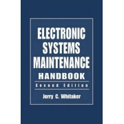 Electronic Systems Maintenance Handbook by Jerry C. Whitaker